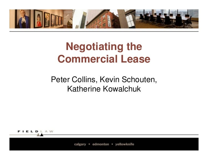 Negotiating the  Commercial Lease Peter Collins, Kevin Schouten,     Katherine Kowalchuk