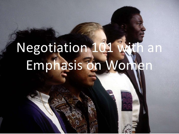 Negotiation 101 with an Emphasis on Women<br />
