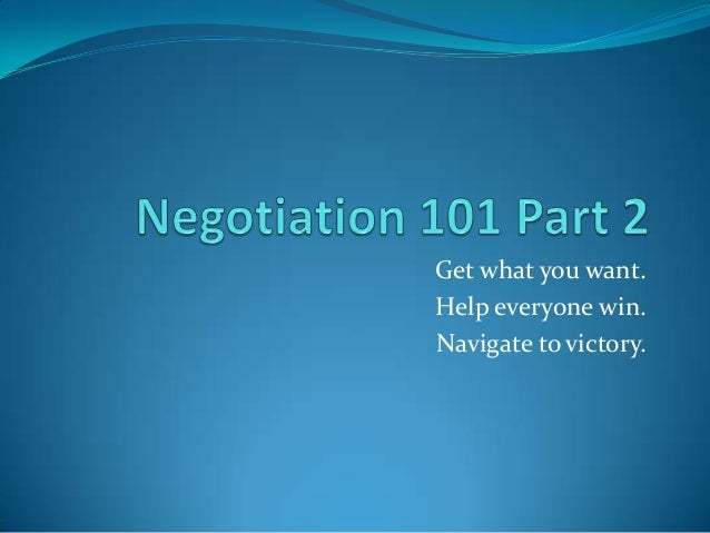 Negotiation 101 beta class 2 slide share