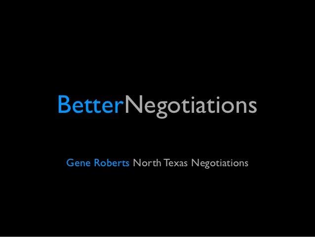 BetterNegotiationsGene Roberts North Texas Negotiations