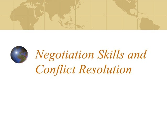 Negotiation Skills and Conflict Resolution