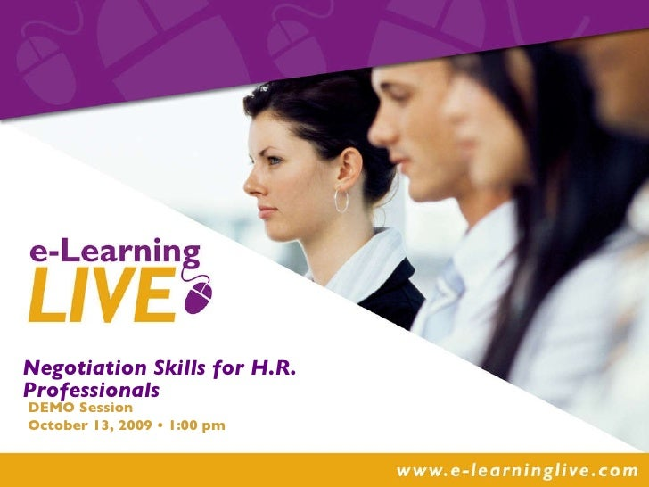 Negotiation Skills for H.R. Professionals  SUBTITLE HERE DEMO Session October 13, 2009 • 1:00 pm