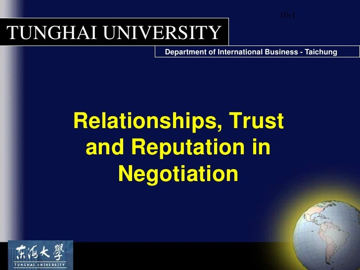 10-1<br />Relationships, Trust and Reputation in Negotiation<br />