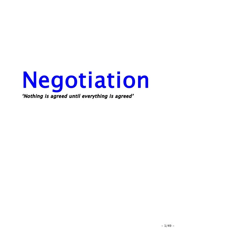 Negotiation'Nothing is agreed until everything is agreed'                                                 - 1/49 -