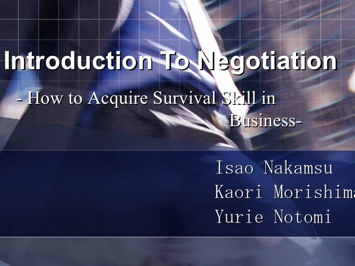 Introduction To Negotiation Isao Nakamsu Kaori Morishima Yurie Notomi - How to Acquire Survival Skill in  Business-