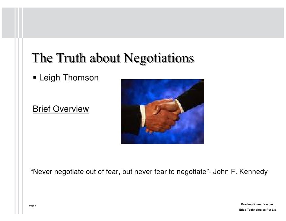 """Leigh Thomson  Brief Overview """"Never negotiate out of fear, but never fear to negotiate""""- John F. KennedyPage 1           ..."""