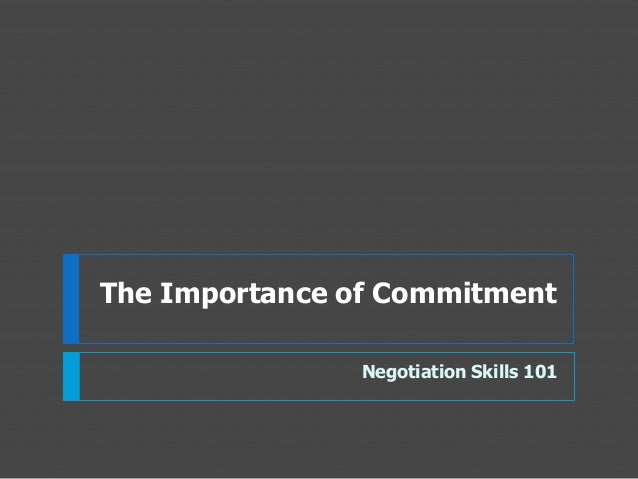 The Importance of Commitment Negotiation Skills 101