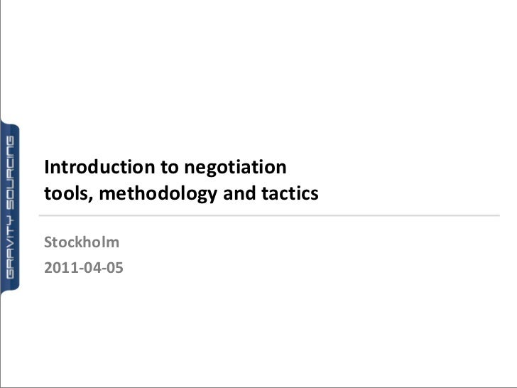Introduction to negotiationtools, methodology and tacticsStockholm2011-04-05
