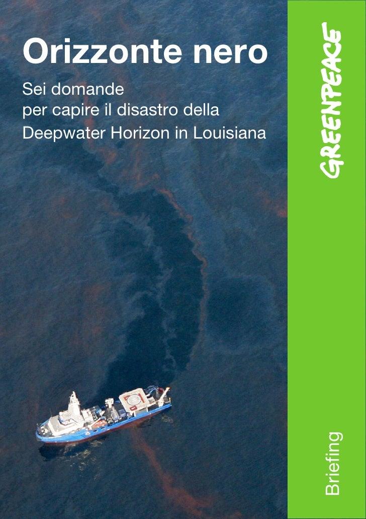 Orizzonte nero Sei domande per capire il disastro della Deepwater Horizon in Louisiana                                    ...
