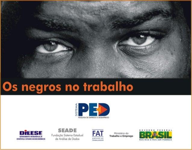 DESIGUALDADE DE RENDIMENTOS ENTRE NEGRO E NÃO NEGROS NOS MERCADOS DE TRABALHO METROPOLITANOS: UMA VISÃO SETORIAL Novembro ...