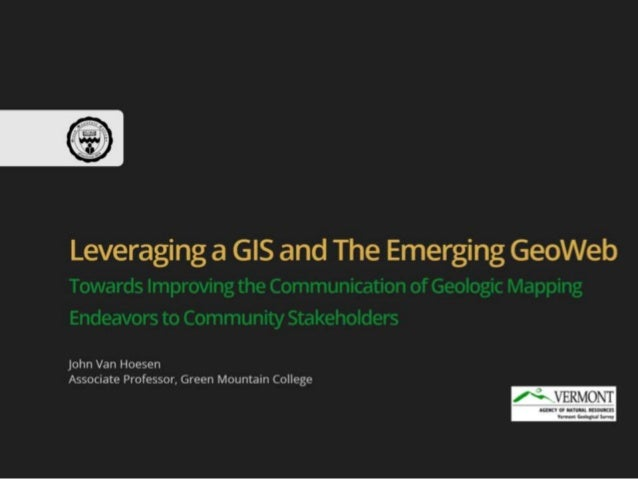 Leveraging a GIS and the Emerging GeoWeb: Towards Improving the Communication of Geologic Mapping Endeavors to Community Stakeholders