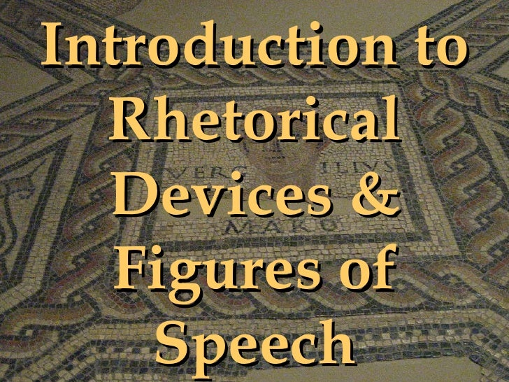 Introduction to Rhetorical Devices & Figures of Speech