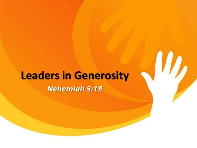 Leaders in GenerosityNehemiah 5:19