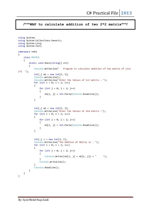 C# Practical File 2013 By: Syed Mohd Naqi Zaidi using System; using System.Collections.Generic; using System.Linq; using S...