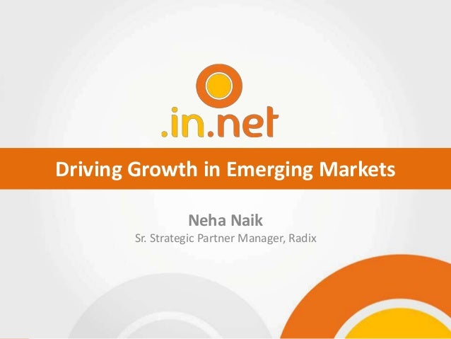 Driving Growth in Emerging Markets Neha Naik Sr. Strategic Partner Manager, Radix  Slide 1