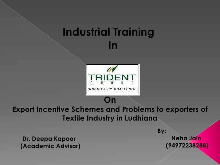 Industrial Training<br /> In<br />On <br />Export Incentive Schemes and Problems to exporters of  Textile Industry in Ludh...