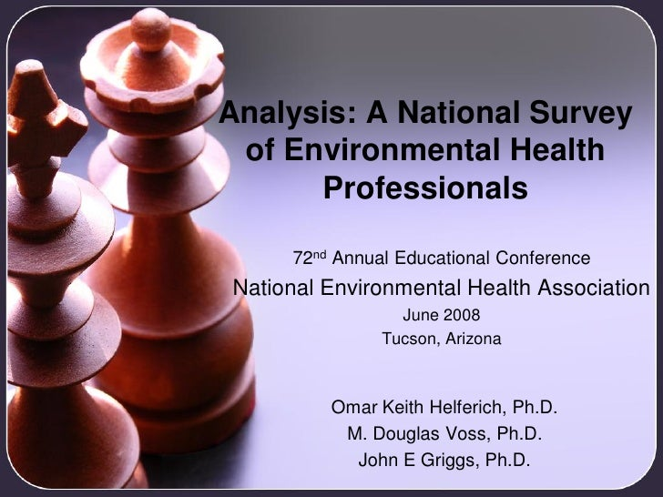 Analysis: A National Survey of Environmental Health      Professionals     72nd Annual Educational ConferenceNational Envi...