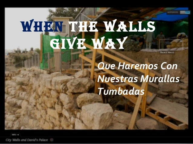 When The Walls Give Way Que Haremos Con Nuestras Murallas Tumbadas
