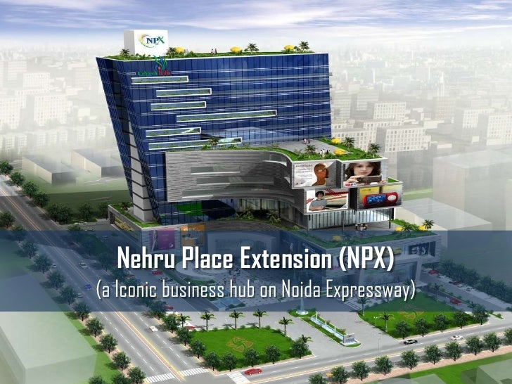 Nehru Place Extension (NPX)<br />(a Iconic business hub on Noida Expressway)<br />