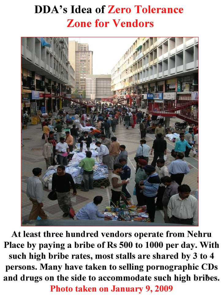 DDA's Idea of  Zero Tolerance  Zone for Vendors At least three hundred vendors operate from Nehru Place by paying a bribe ...