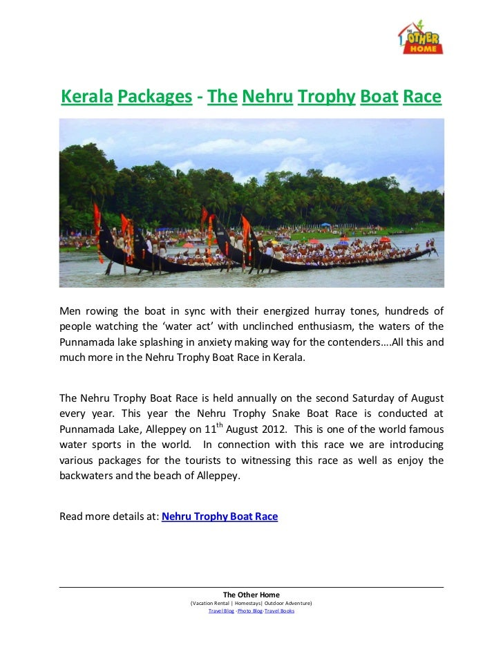 Kerala Packages - The Nehru Trophy Boat RaceMen rowing the boat in sync with their energized hurray tones, hundreds ofpeop...