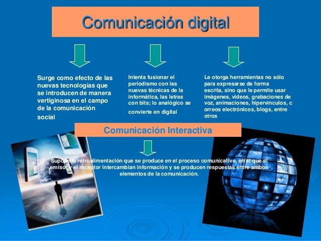 Comunicación digitalSurge como efecto de lasnuevas tecnologías quese introducen de maneravertiginosa en el campode la comu...