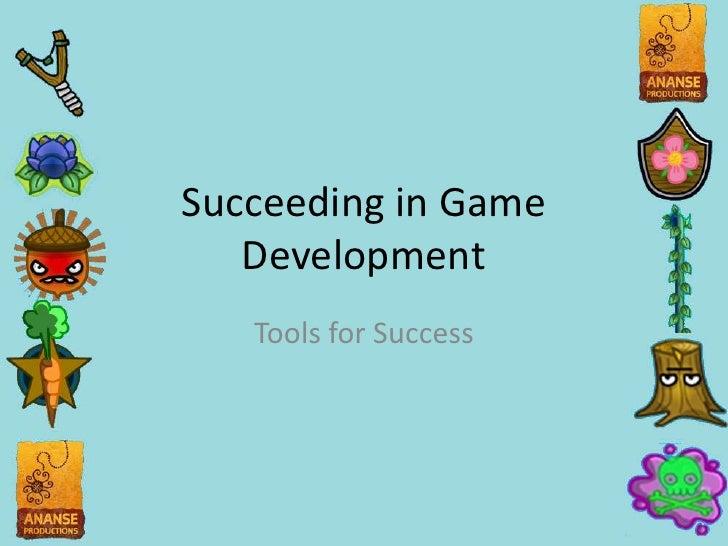 Succeding in Game Development