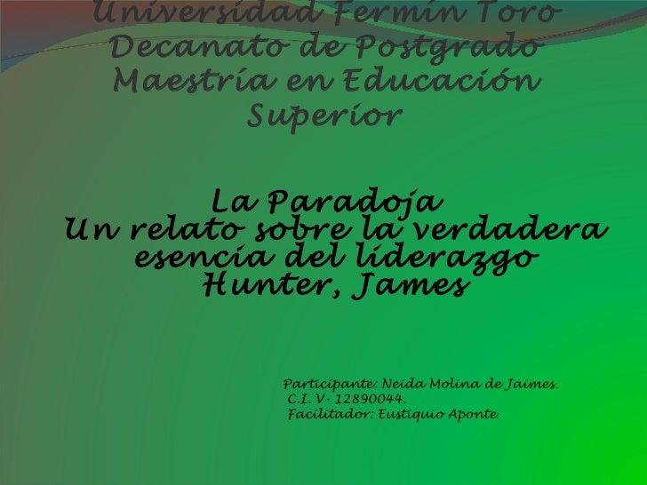Universidad Fermín Toro Decanato de Postgrado Maestría en Educación Superior <ul><li>La Paradoja Un relato sobre la verdad...