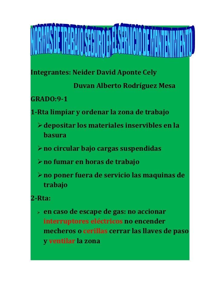 Integrantes: Neider David Aponte Cely              Duvan Alberto Rodríguez MesaGRADO:9-11-Rta limpiar y ordenar la zona de...