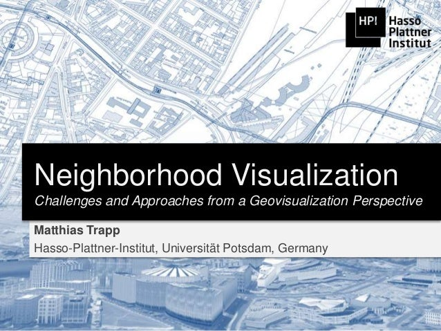 Neighborhood Visualization - Challenges and Approaches