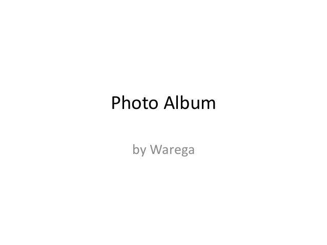 Photo Album by Warega