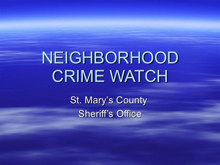 NEIGHBORHOOD CRIME WATCH St. Mary's County  Sheriff's Office