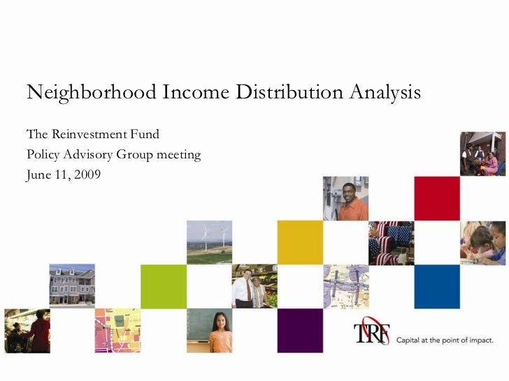 Neighborhood Income Distribution Analysis The Reinvestment Fund Policy Advisory Group meeting June 11, 2009