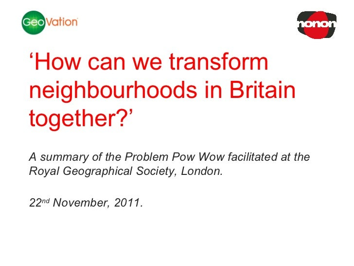 NSC Insights Generation Service ' How can we transform neighbourhoods in Britain together?' A summary of the Problem Pow W...
