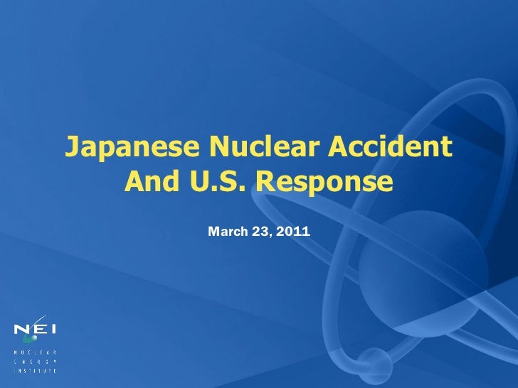 Japanese Nuclear Accident And U.S. Response March 23, 2011