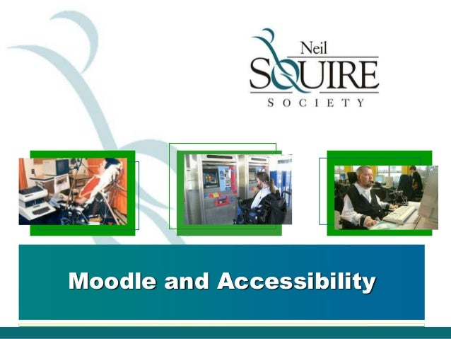 Moodle and accessibility - Neil Squire Society