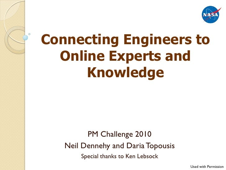 Connecting Engineers to  Online Experts and      Knowledge         PM Challenge 2010   Neil Dennehy and Daria Topousis    ...