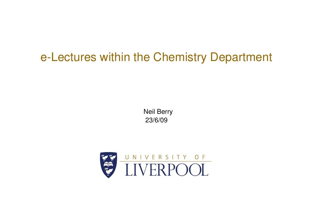 e-Lectures within the Chemistry Department                      Neil Berry                   23/6/09