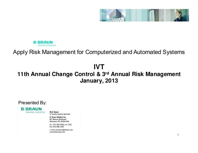 Apply Risk Management for Computerized and Automated Systems                            IVT 11th Annual Change Control & 3...