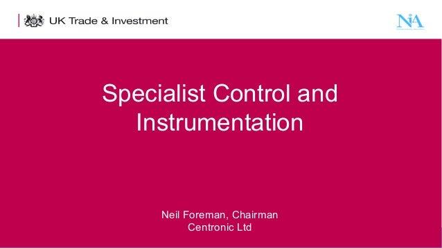 Neil Foreman. Centronic Ltd. 29th January