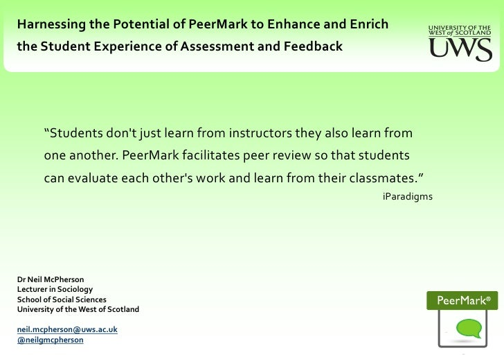 Harnessing the Potential of PeerMark to Enhance and Enrich <br />the Student Experience of Assessment and Feedback<br /> <...