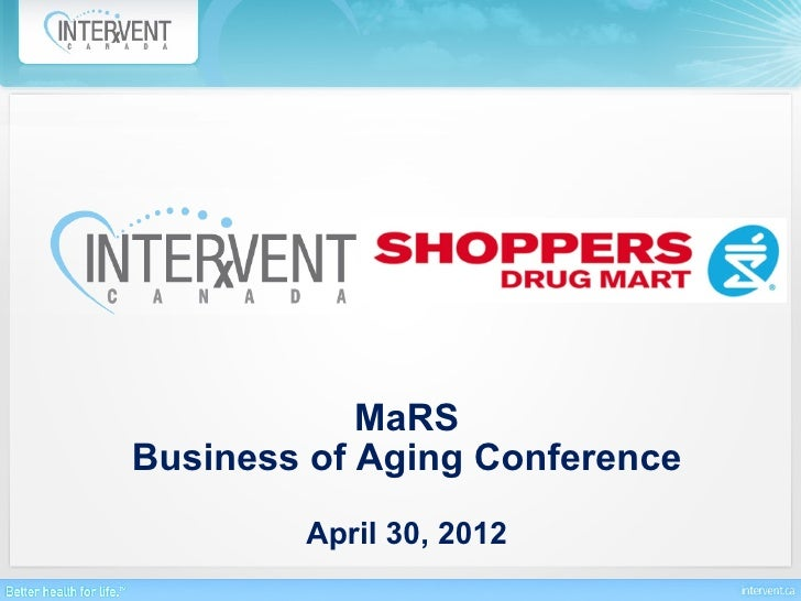 MaRSBusiness of Aging Conference        April 30, 2012