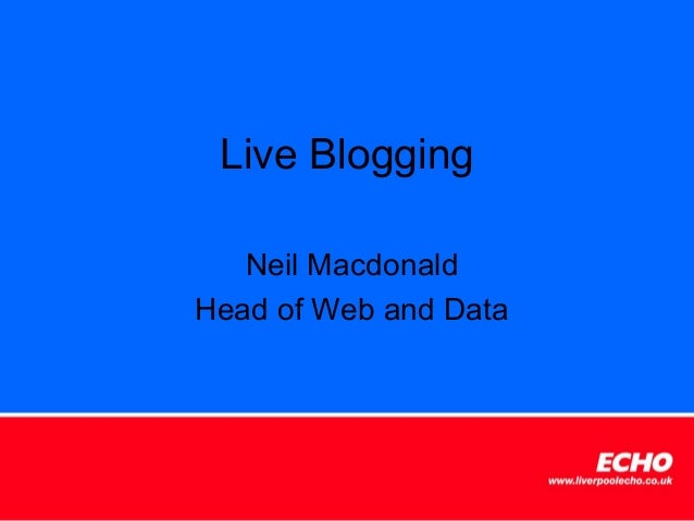 Live Blogging   Neil MacdonaldHead of Web and Data
