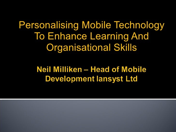 Personalising Mobile Technology To Enhance Learning And Organisational Skills