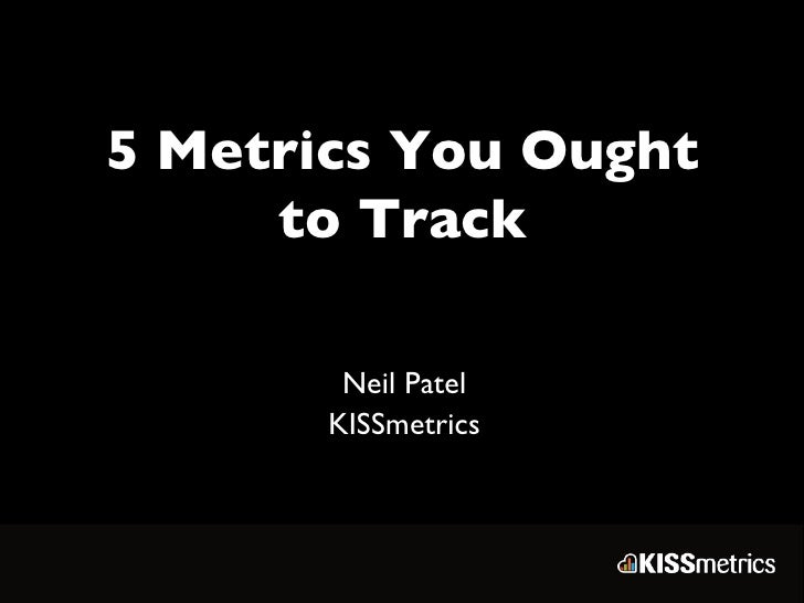 Neil Patel - What You Need to be Measuring and How to Do It