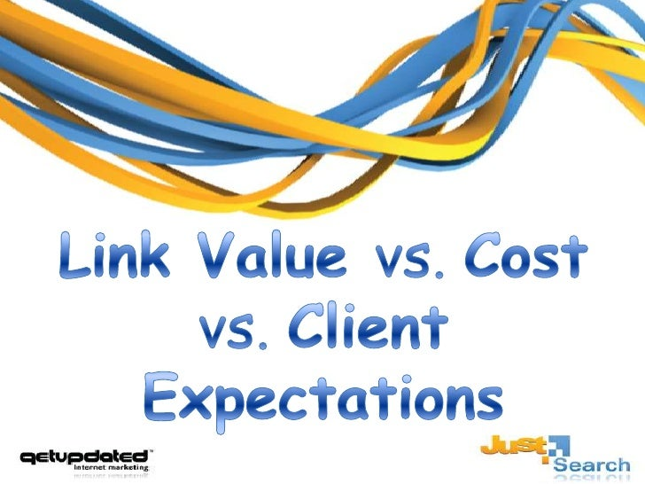 Link Value vs. Cost vs. Client Expectations<br />