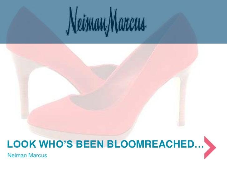 LOOK WHO'S BEEN BLOOMREACHED…Neiman Marcus
