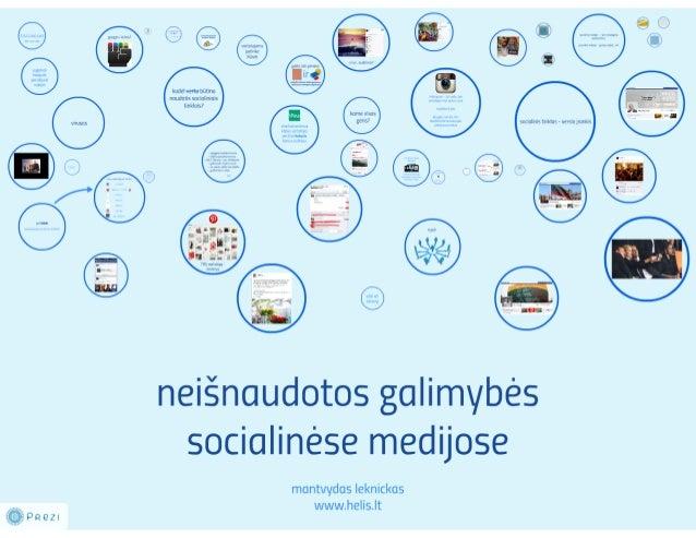 Neišnaudotos galimybės – socialinėse medijose. | M. Leknickas
