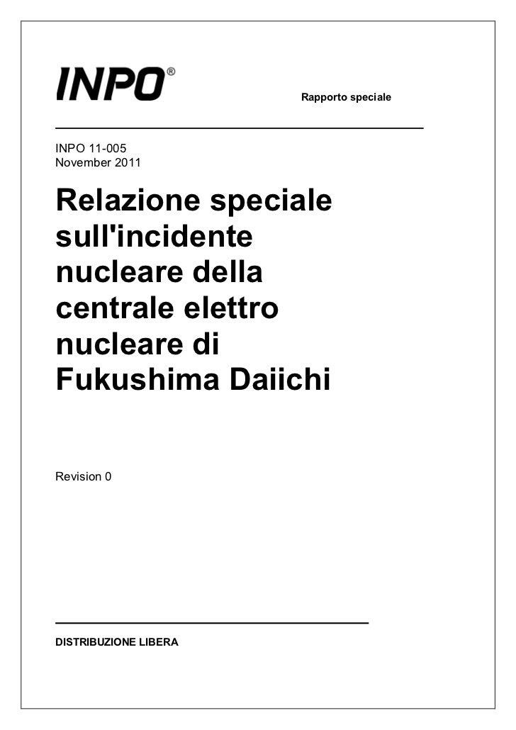 Rapporto specialeINPO 11-005November 2011Relazione specialesullincidentenucleare dellacentrale elettronucleare diFukushima...