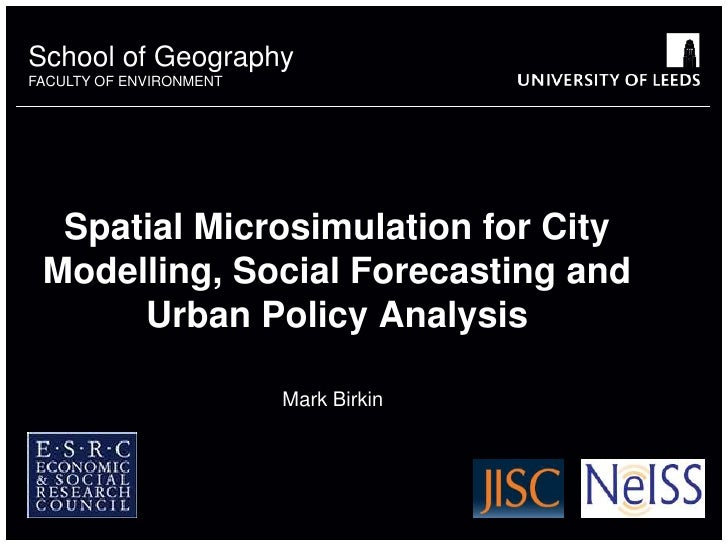 Spatial Microsimulation for City Modelling, Social Forecasting and Urban Policy Analysis. Presentation
